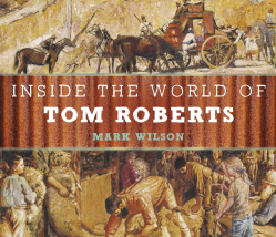 Inside the World of Tom Roberts