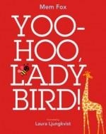 Yoo-Hoo, Lady Bird!