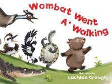 Wombat Went a Walking