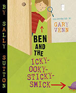 Ben and the Icky-Ooky-Sticky-Smick